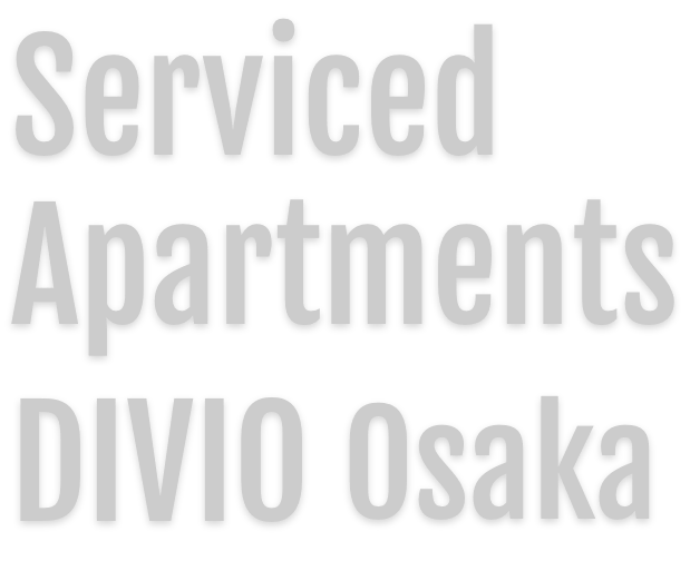 Serviced Apartments DIVIO Osaka